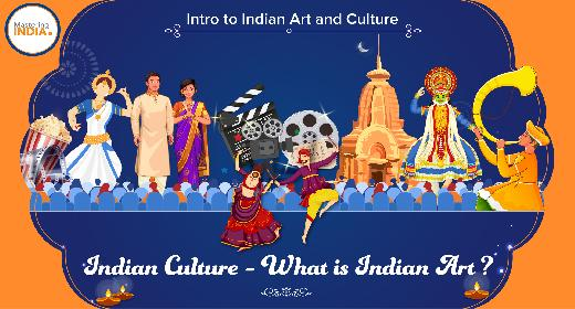 Indian Culture - What is Indian Art ?
